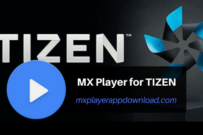 Download MX Player APK for Tizen OS & Samsung Phones